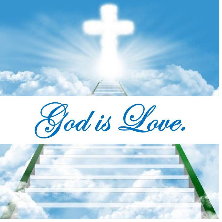 God Is Love: Our ONE TRUE GOD Is LOVE!!