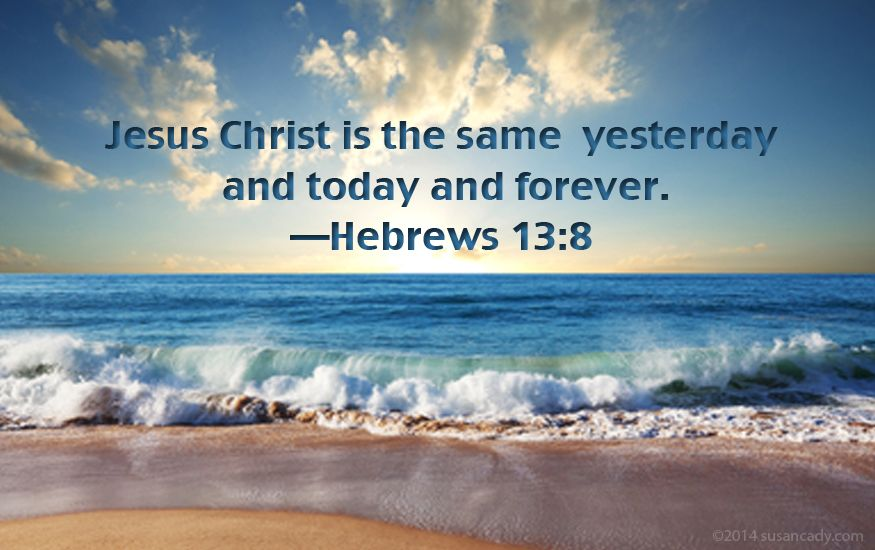 Hebrews 13-8 KJV