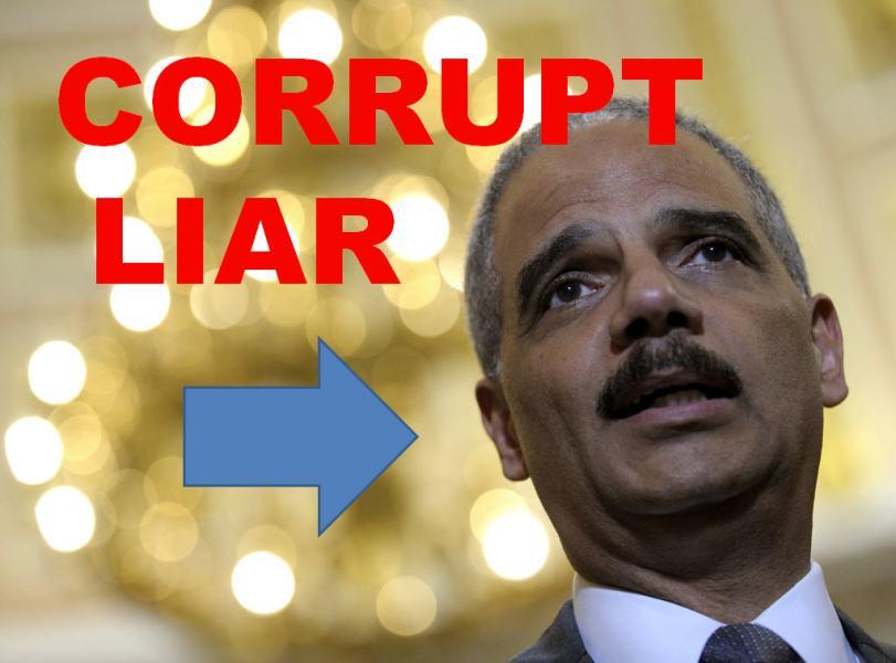 Eric-Holder-Corrupt-Liar