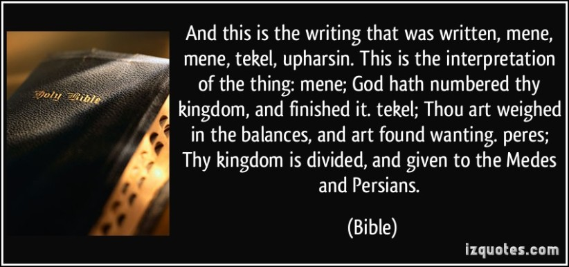 quote-and-this-is-the-writing-that-was-written-mene-mene-tekel-upharsin-this-is-the-interpretation-bible-303522