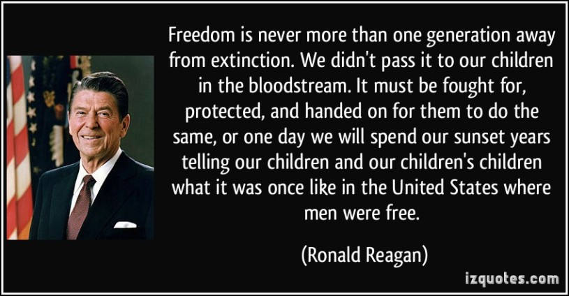 quote-freedom-is-never-more-than-one-generation-away-from-extinction-we-didn-t-pass-it-to-our-children-ronald-reagan-286145
