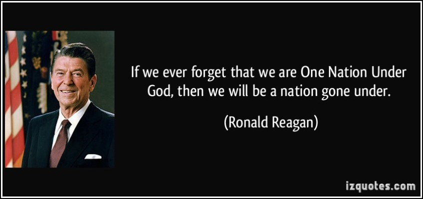 quote-if-we-ever-forget-that-we-are-one-nation-under-god-then-we-will-be-a-nation-gone-under-ronald-reagan-151753 (1)