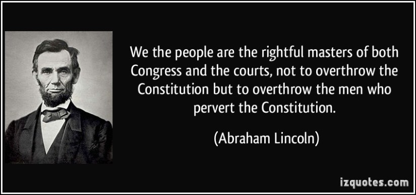 quote-we-the-people-are-the-rightful-masters-of-both-congress-and-the-courts-not-to-overthrow-the-abraham-lincoln-112724