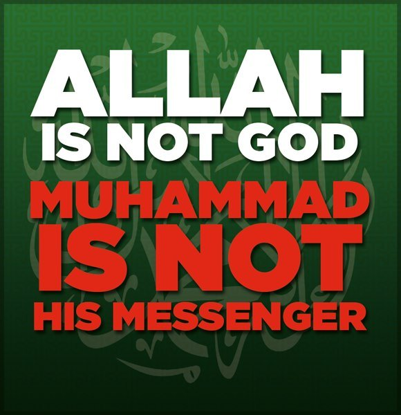allah-is-not-god-muhammad-is-not-his-messenger