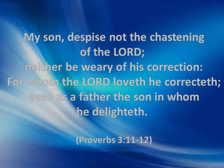 Proverbs 3:11-12 KJV!!