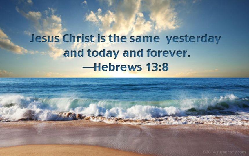 Hebrews 13-8 KJV